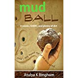 Mud Ball: How I dug myself out of the daily grind.