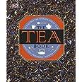 The Tea Book: Experience the World's Finest Teas