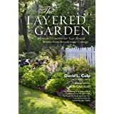 Layered Garden: Design Lessons for Year-Round Beauty from Brandywine Cottage