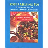 Rose's Melting Pot: Culinary Guide of America's Ethnic Celebrations