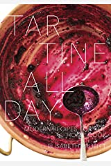 Tartine All Day: Modern Recipes for the Home Cook [A Cookbook] Kindle Edition