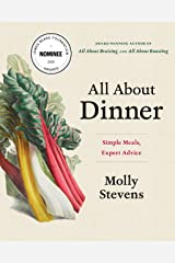 All About Dinner: Simple Meals, Expert Advice Kindle Edition