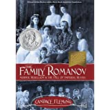 The Family Romanov: Murder, Rebellion, and the Fall of Imperial Russia (Orbis Pictus Award for Outstanding Nonfiction for Chi