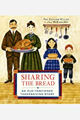 Sharing the Bread: An Old-Fashioned Thanksgiving Story Library Binding