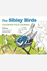 Sibley Birds Coloring Book: Drawings by Cecilia Lehar Adapted from the Paintings of David Allen Sibley Hardcover