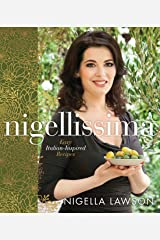Nigellissima: Easy Italian-Inspired Recipes: A Cookbook Hardcover