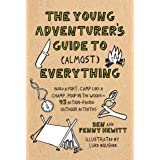 The Young Adventurer's Guide to (Almost) Everything: Build a Fort, Camp Like a Champ, Poop in the Woods-45 Action-Packed Outd