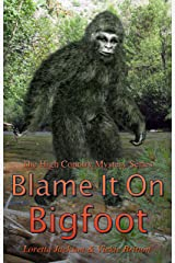 Blame it on Bigfoot (The High Country Mystery Series Book 10) Kindle Edition