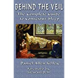 Behind the Veil: The Complete Guide to Conscious Sleep