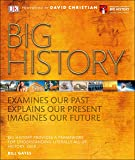 Big History: Examines Our Past, Explains Our Present, Imagin…