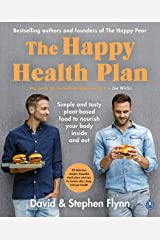 The Happy Health Plan: Simple and tasty plant-based food to nourish your body inside and out Kindle Edition