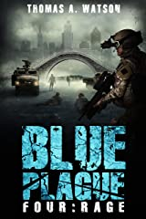 Blue Plague: Rage: A Zombie Apocalypse Thriller (Book 4) Kindle Edition