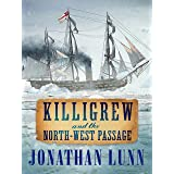 Killigrew and the North-West Passage (The Kit Killigrew Naval Adventures Book 4)