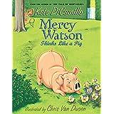 Mercy Watson Thinks Like A Pig: 5