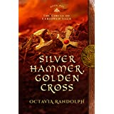 Silver Hammer, Golden Cross: Book Six of The Circle of Ceridwen Saga