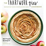 The Taartwork Pies Cookbook: Grandmother's Recipe, Granddaughter's Remix