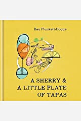 A Sherry & A Little Plate of Tapas Kindle Edition