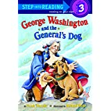 George Washington And The General's Dog: Step Into Reading 3