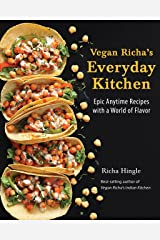 Vegan Richa's Everyday Kitchen: Epic Anytime Recipes with a World of Flavor Kindle Edition