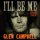 Glen Campbell I'll Be Me Sound