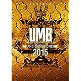 ULTIMATE MC BATTLE GRAND CHAMPIONSHIP 2015 -THE JUDGEMENT DAY- [DVD]