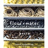 Flour + Water: Pasta [A Cookbook]