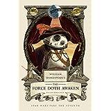 William Shakespeare's The Force Doth Awaken: Star Wars Part the Seventh (William Shakespeare's Star Wars Book 7)