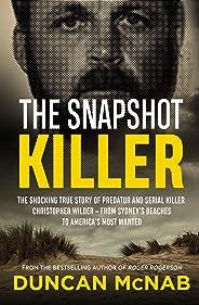 The Snapshot Killer: The shocking true story of predator and serial killer Christopher Wilder - from Sydney's beaches to Amer
