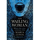 The Wailing Woman: When she cries, someone dies
