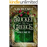 Bucket To Greece Volume 10: A Comical Living Abroad Adventure