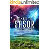Taken to Sasor: An Alien Shifter Romance (Xiveri Mates Book 3)