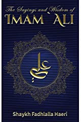 The Sayings and Wisdom of Imam `Ali Kindle Edition