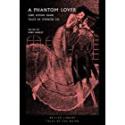 A Phantom Lover: And Other Dark Tales by Vernon Lee (British Library Tales of the Weird Book 15)