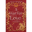 A War for Love (Legacy of Light Book 3)
