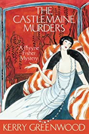 The Castlemaine Murders: Phryne Fisher's Murder Mysteries 13: Phryne Fisher 13