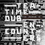 Teatime Dub Encounters [特殊パッケージ仕様 / 解説・歌詞対訳 /ボーナストラック2曲収録…