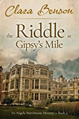 The Riddle at Gipsy's Mile (An Angela Marchmont Mystery Book 4) Kindle Edition