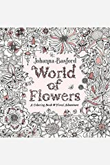 World of Flowers: A Coloring Book and Floral Adventure Paperback