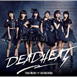 DEADHEAT(期間限定生産びっぐ盤)(DVD付)