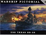 Warship Pictorial No. 4 - USS Texas BB-35
