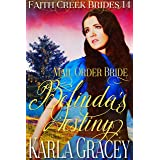 Mail Order Bride - Belinda's Destiny: Clean and Wholesome Historical Western Cowboy Inspirational Romance (Faith Creek Brides