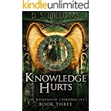 Knowledge Hurts: A Paranormal Romance Novel (The Nememiah Chronicles Book 3)