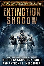 Extinction Shadow (Extinction Cycle: Dark Age Book 1)