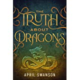 The Truth About Dragons (Dragon Warriors Book 1)
