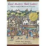 Good Masters! Sweet Ladies! Voices From: Voices from a Medieval Village