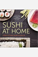 Sushi at Home: A Mat-to-Table Sushi Cookbook Kindle Edition