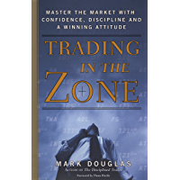 Trading in the Zone: Master the Market with Confidence, Disc…
