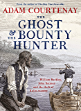 The Ghost And The Bounty Hunter: William Buckley, John Batman And The Theft Of Kulin Country (English Edition)