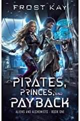 Pirates, Princes, and Payback (Alien and Alchemists Book 1) Kindle Edition