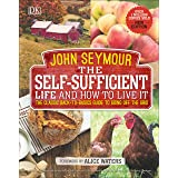 Self-Sufficient Life and How to Live It: The Complete Back-To-Basics Guide